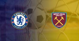 Chelsea v West Ham EPL Betting