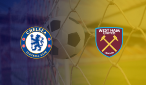 Chelsea v West Ham EPL Betting